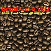 Brazil Cafe, Vol. 1 (A Selection Of Bossa And Brazilian Tunes) by Various Artists