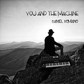 You and the Machine by Daniel Romano