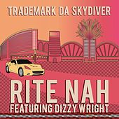 Rite Nah (feat. Dizzy Wright) - Single by Trademark The Skydiver