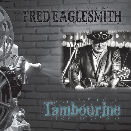 Tambourine by Fred Eaglesmith