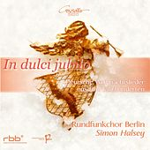 In dulci jubilo by Berlin Radio Choir