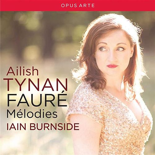 Fauré: Mélodies by Ailish Tynan