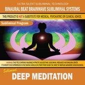 Deep Meditation by Binaural Beat Brainwave Subliminal Systems