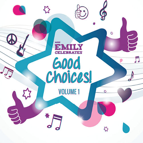 Good Choices!, Vol.1 by Miss Emily