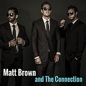 Matt Brown and the Connection by The Matt Brown
