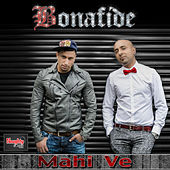 Mahi Ve by Bonafide