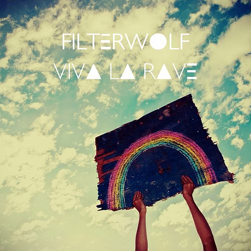 Viva la Rave by Filterwolf