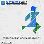 Fast Butts, Vol. 3 - Eternal Rules of Tech-House by Various Artists
