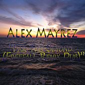 Far The Beyond (Freefall Remix Dub) by Alex Mayrez