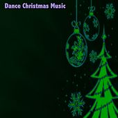 Dance Christmas Music von Various Artists
