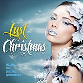 Lust Christmas (Relaxing Cool Xmas Instrumentals) by Various Artists