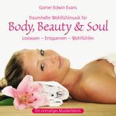 Body, Beauty & Soul : Traumhafte Wohlfühlmusik by Gomer Edwin Evans