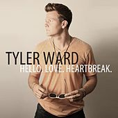 Hello. Love. Heartbreak. by Tyler Ward