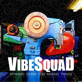 Spinning Gears and Making Things by Vibesquad