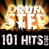 101 Drum Step Hits 2013 - Dubstep, Grime, Bass, Drum & Bass, Trap, Electro, Dub, Techno, Glitch Anthems by Various Artists