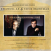 Brahms: Sonata for Two Pianos; Variations on a Theme by Haydn by Emanuel Ax; Yefim Bronfman
