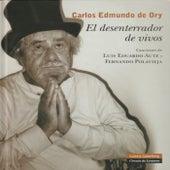 Carlos Edmundo de Ory. El Desenterrador de Vivos by Various Artists