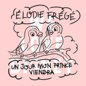 Un Jour Mon Prince Viendra von Elodie Frégé