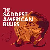 The Saddest American Blues von Various Artists