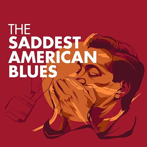 The Saddest American Blues by Various Artists