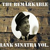 The Remarkable Frank Sinatra, Vol. 3 by Frank Sinatra