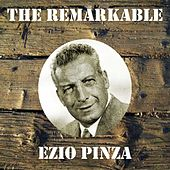 The Remarkable Ezio Pinza by Ezio Pinza