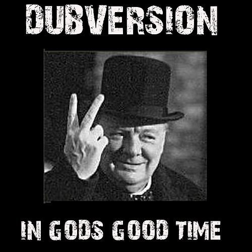 In Gods Good Time by Dubversion