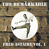 The Remarkable Fred Astaire, Vol. 1 by Fred Astaire