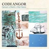 Codi Angor (Caneuon a Shantis J Glyn Davies) by Various Artists