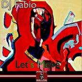 Let's Move by Dj Fabio