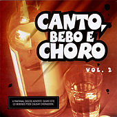 Canto, Bebo e Choro - Vol. 2 by Various Artists