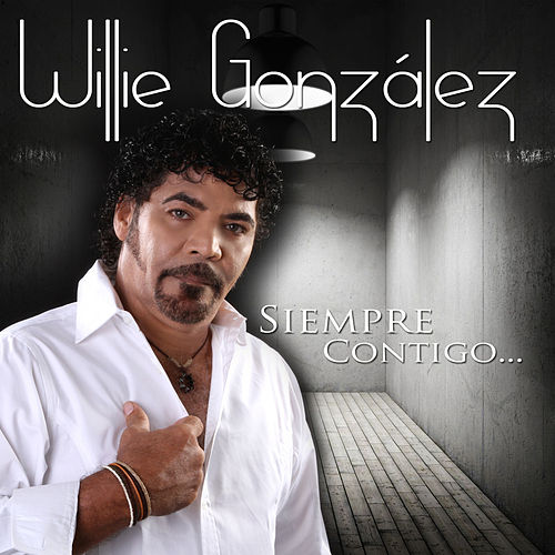 Siempre Contigo by Willie Gonzalez