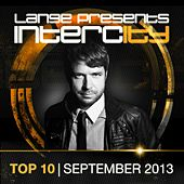 Lange pres. Intercity Top 10 September 2013 - EP by Various Artists