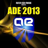 Alter Ego Music at ADE 2013 - EP by Various Artists
