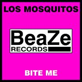 Bite Me by Mosquitos