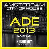 Ade 2013 - Amsterdam City of House - EP by Various Artists