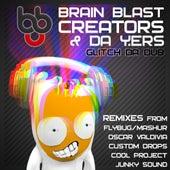 Glitch Da Dub (feat. Da Y.ers) by Brain Blast Creators