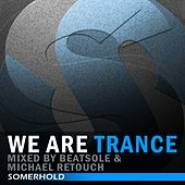 We Are Trance, Mixed By Beatsole & Michael Retouch - EP by Various Artists