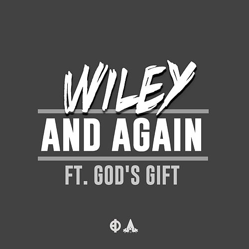 And Again (feat. Gods Gift) - Single by Wiley