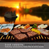 Dance With You by Bad Rabbits