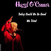 Today Could Be so Good by Hazel O'Connor