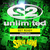 Get Ready Steve Aoki Radio Mixes by 2 Unlimited