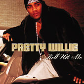 Roll Wit Me by Pretty Willie