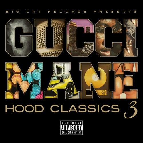 Hood Classics 3 by Gucci Mane