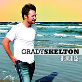 Beaches - Single by Grady Skelton