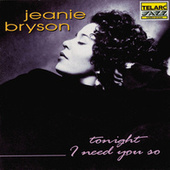 Tonight I Need You So by Jeanie Bryson