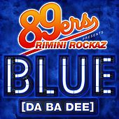 Blue (Da Ba Dee) / Colours by Rimini Rockaz