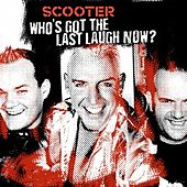 Who's Got The Last Laugh Now? von Scooter