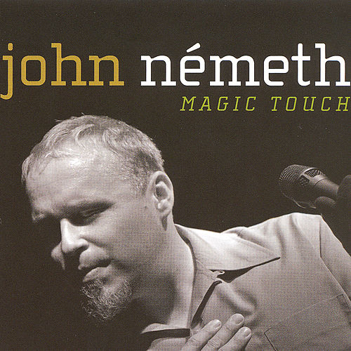 Magic Touch by John Nemeth