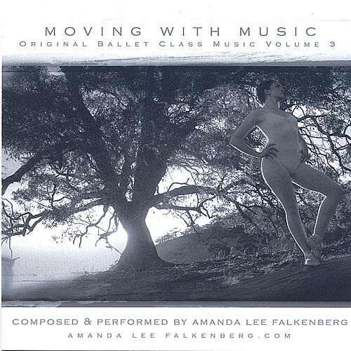 Moving with Music - Volume 3 by Amanda Lee Falkenberg